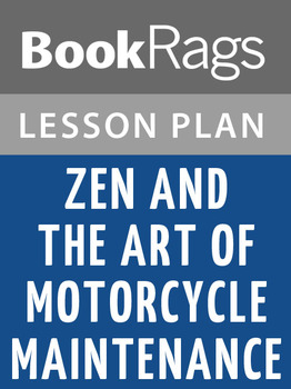 Zen and the Art of Motorcycle Maintenance Lesson Plans