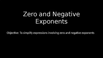 Zero and Negative Exponents - PowerPoint Lesson (4.2)