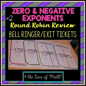 Zero and Negative Exponents Round Robin Bell Ringer/Exit Tickets