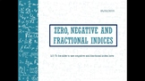 Zero, negative and fractional indices
