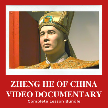 Zheng He Video Documentary lesson pack - meets Common Core