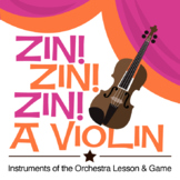 Zin! Zin! Zin! A Violin | Instruments of the Orchestra Lesson and Game