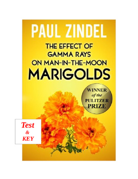 Zindel ~ The Effect of Gamma Rays on Man-In-The-Moon Marigolds TEST & KEY