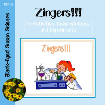 Zingers!  (Simple, but impressive experiments, demonstrations, and activities.)