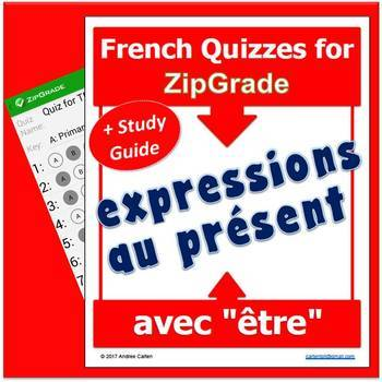 ZipGrade EXPRESSIONS avec ÊTRE French QUIZZES with STUDY GUIDE