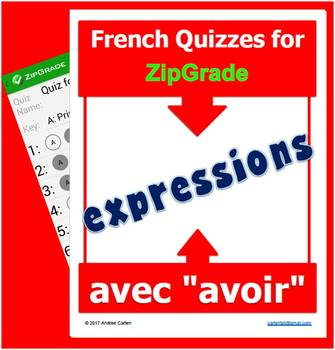 ZipGrade Expressions with AVOIR French QUIZZES