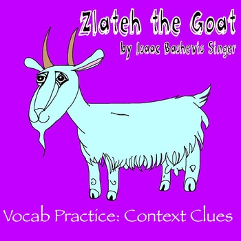 """Zlateh the Goat"" by Isaac Bashevis Singer - Vocabulary Practice: Context Clues"
