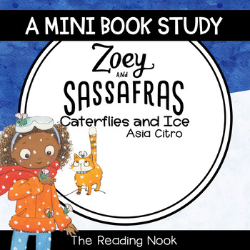 Zoey and Sassafras : Caterflies and Ice Mini Book Study