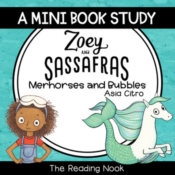 Zoey and Sassafras : Merhorses and Bubbles Mini Book Study