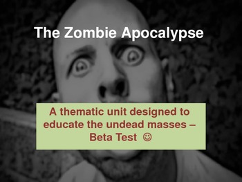 Zombie Apocalypse : A Thematic Unit for ELA, Science, S St