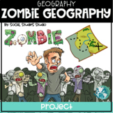 Zombie Apocalypse Geography (5 Themes of Geography) 2 Week Project - No Prep