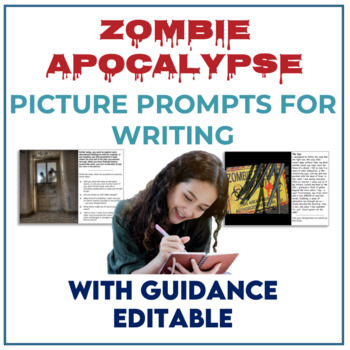 Zombie Apocalypse Guided EDITABLE Visual Writing Prompts