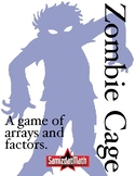 Zombie Cage: A Game About Factors and Arrays, Beginning Mu