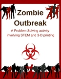 Zombie Outbreak- STEM with 3-D Printing