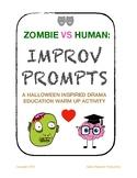 Zombie Vs Human Improv Prompts (Drama/ELA/ArtsEd)