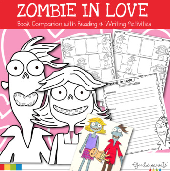 Zombie in Love Book Companion with Reading and Writing Activities