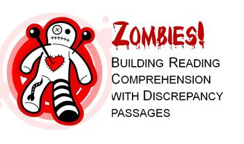 Zombies!  Building Reading Comprehension with Discrepancy Passages