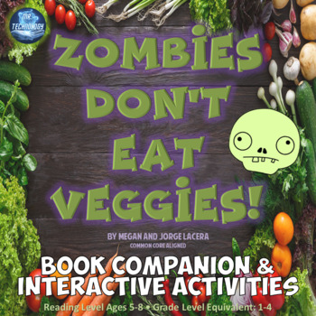Zombies Don T Eat Veggies Book Companion Interactive Reading Activities