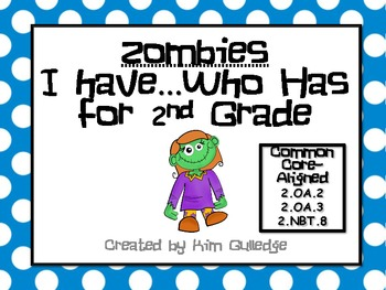 Zombies I Have, Who Has? 2nd Grade Common Core 2.OA.2, 2.O