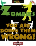 Zombies: You Are Doing Them Wrong!