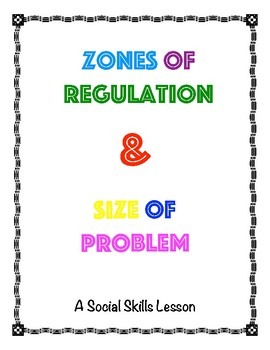 Zones of Regulation & Matching Problem with Reaction Size (Social Skills Lesson)