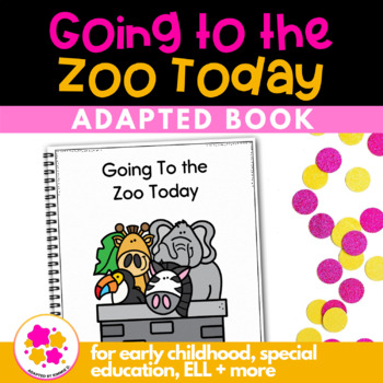 Going To the Zoo Today: Adapted Book for Early Childhood Special Education