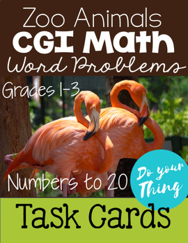 Zoo Animals CGI Math Word Problems 0-20 Task Cards Grades 1-3
