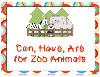 Zoo Animals Can, Have, Are