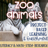 Zoo Animals Project-Based Learning & Enrichment for Literacy, Math and STEM