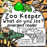 Zoo Keeper Zoo Keeper what do you see? Emergent Reader (plus large Teacher copy)