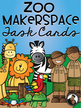 Zoo Makerspace Task Cards for Primary Learners