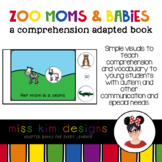Zoo Moms and Babies A Comprehension Adapted Book
