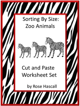 Sorting By Size Zoo Cut and Paste Kindergarten Math Worksh