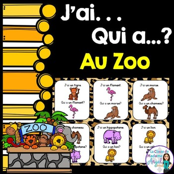 Zoo Themed Vocabulary Game in French - J'ai...Qui a...?