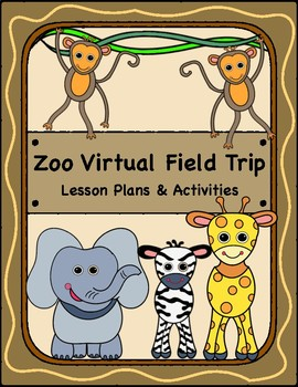 Zoo Virtual Field Trip Lesson Plans & Printable Activities