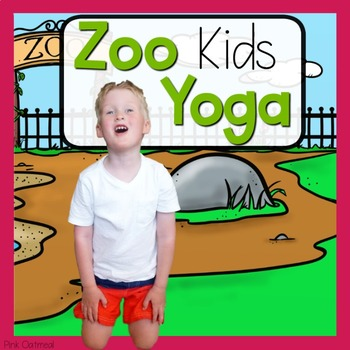 zoo yoga kidspink oatmeal movement for the classroom