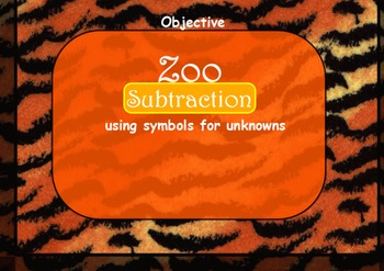 Zoo- using symbols for unknowns  (addition and subtraction)