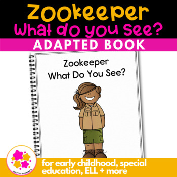 Zookeeper What Do You See?: Adapted Book for Early Childhood Special Education
