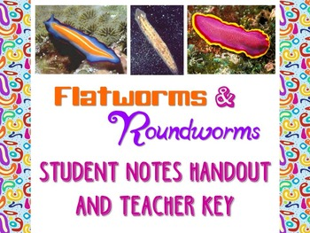 Zoology: Flatworms and Roundworms Student Notes Handout and Teacher Key