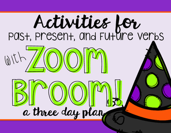Zoom Broom: Past, Present, and Future Verbs