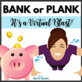 Zoom Games BANK OR PLANK Google Morning Meeting Activities