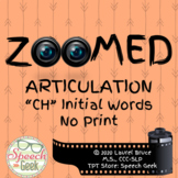 Zoomed Articulation: CH Words (No Print)