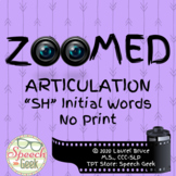 Zoomed Articulation: SH Words (No Print)