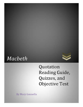 Macbeth Quotation Reading/Notetaking Guide, Quizzes, 100 Question Test, and Keys