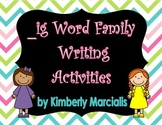 _ig Word Family Writing Activities