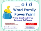 _old Word Family PowerPoint  for K, 1st or 2nd Reading Pho