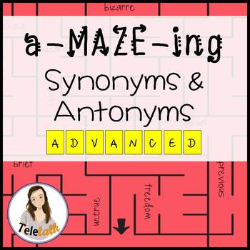 a-MAZE-ing Synonyms and Antonyms: Advanced (High School)