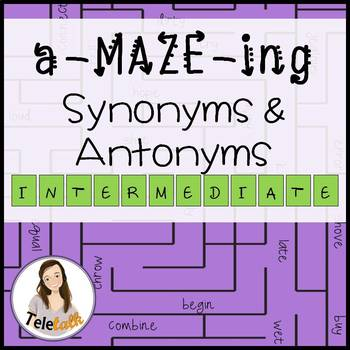 a-MAZE-ing Synonyms and Antonyms: Intermediate (Middle School)