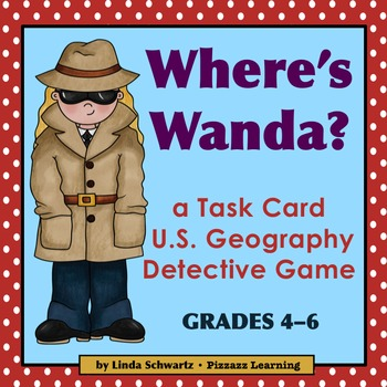 a U.S. GEOGRAPHY GAME • WHERE'S WANDA? • GRADES 4–6