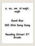 a, au, aw, al, augh, ough  Reading Street 3rd Grade Good B